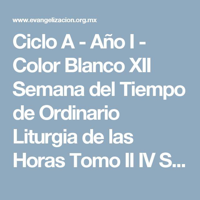 Ciclo A - Año I - Color Blanco XII Semana del Tiempo de Ordinario Liturgia de las Horas Tomo II IV Semana del Salterio Primera Lectura Hechos 12, 1-11 Salmo 33 Evangelio Mateo 16, 13-19