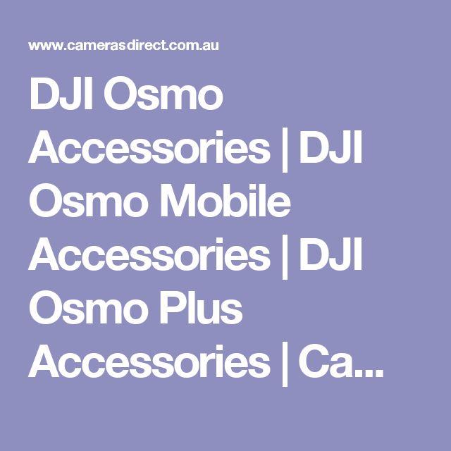 DJI Osmo Accessories   DJI Osmo Mobile Accessories   DJI Osmo Plus Accessories   Cameras Direct Australia