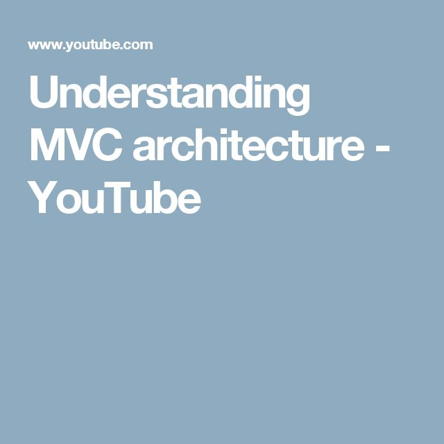 Understanding MVC architecture - YouTube