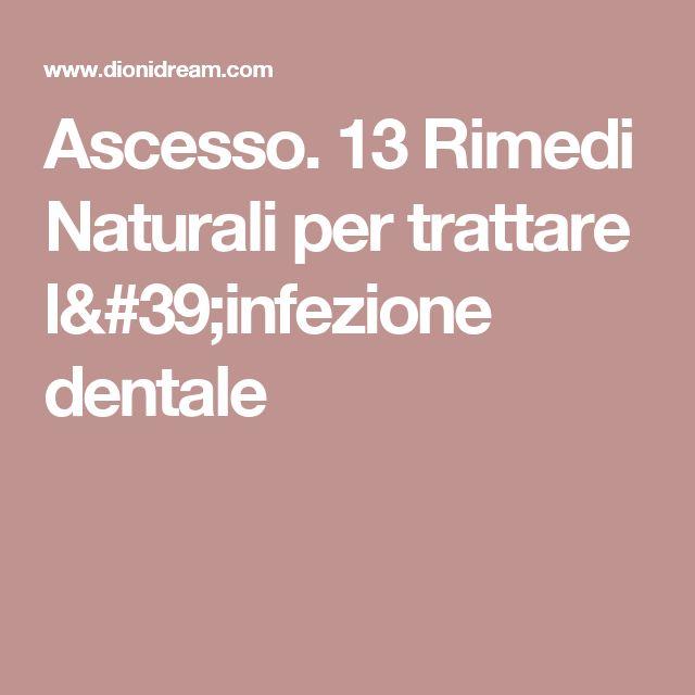 Ascesso. 13 Rimedi Naturali per trattare l'infezione dentale