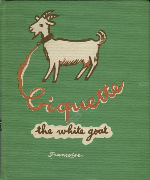 Biquette the White Goat by Francoise (1953) | Sweet Juniper's Vintage Kids Books  (the whole story with illustrations)  nice!!