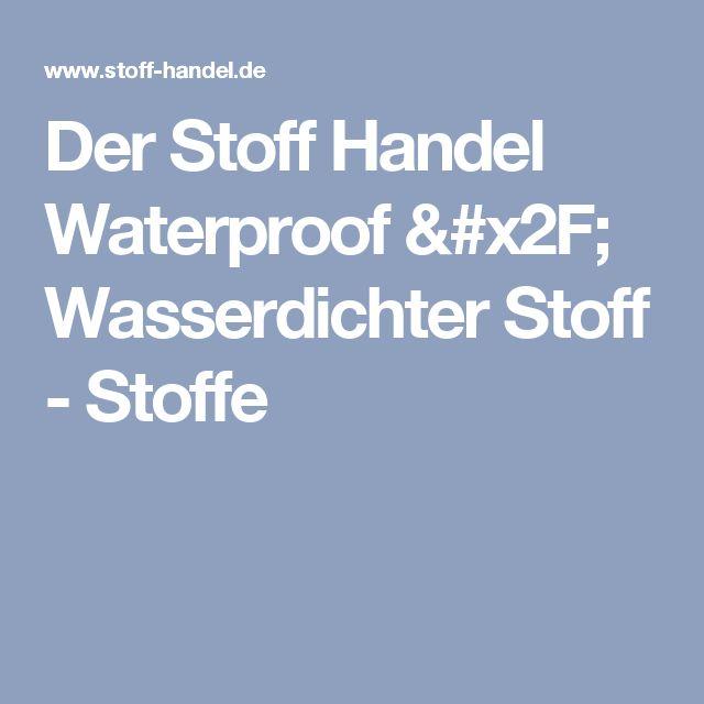 Der Stoff Handel Waterproof / Wasserdichter Stoff - Stoffe