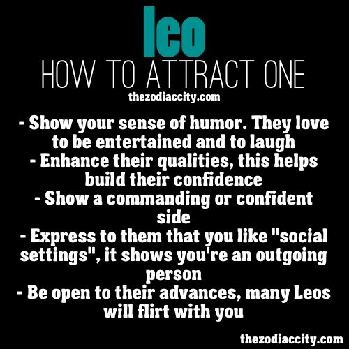 How to attract a Leo - love the confidence, and the humor, and the kindness (and the sass)!