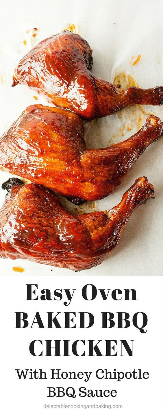 So very easy and incredibly tasty, this Easy Oven Barbecue Chicken with Honey Bourbon Chipotle Sauce will be a hit whether it's cooked in the oven or outside on the grill! This sauce is also very easily adjustable to the right amount of 'heat' for your personal (or family) preferences! DelectableCooking... | #bbqchicken #ovenbakedchicken #honeybourbonchipotle #barbecuesauce #grilled #chickendinner