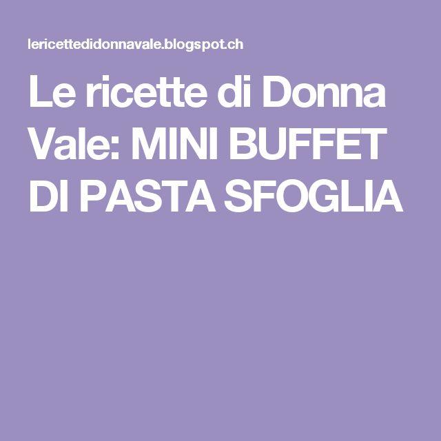Le ricette di Donna Vale: MINI BUFFET DI PASTA SFOGLIA