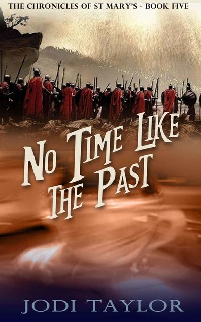 No Time Like The Past by Jodi Taylor