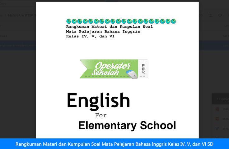 Rangkuman Materi dan Kumpulan Soal Mata Pelajaran Bahasa Inggris Kelas IV V dan VI SD