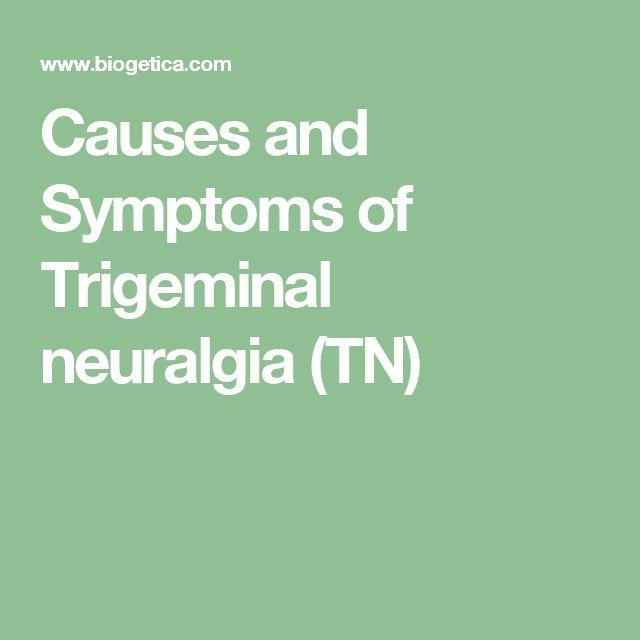Causes and Symptoms of Trigeminal neuralgia (TN)