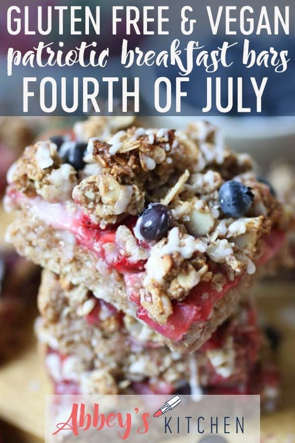 These Gluten Free Vegan Patriotic Oatmeal Breakfast Bars Are The Perfect Way To Cel Oatmeal Breakfast Bars Healthy Recipes Easy Snacks Gluten Free Oatmeal Bars