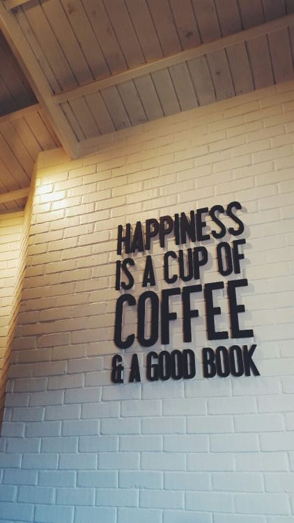 Coffeehouse sign: Happiness is a cup of coffee and a good book