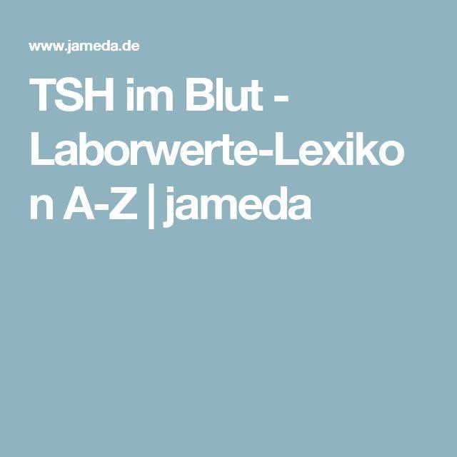 TSH im Blut - Laborwerte-Lexikon A-Z | jameda