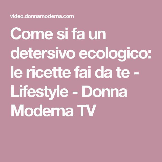 Come si fa un detersivo ecologico: le ricette fai da te - Lifestyle - Donna Moderna TV