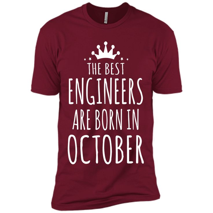 The Best Engineer Are Born in October T-shirt