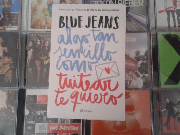 """""""Algo tan sencillo como tuitear te quiero"""" escrito por Blue Jeans:"""