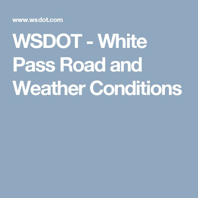 WSDOT - White Pass Road and Weather Conditions