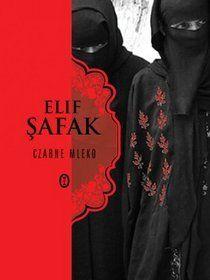 Czarne mleko Elif Safak