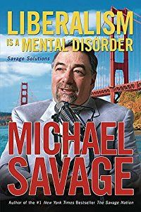 Liberalism Is a Mental Disorder: Savage Solutions book by Michael Savage