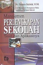 AJIBAYUSTORE  Judul : MANAJEMEN PERLENGKAPAN SEKOLAH TEORI DAN APLIKASINYA Pengarang : Dr. ibrahim Bafadal, M.Pd Penerbit : Bumi Aksara