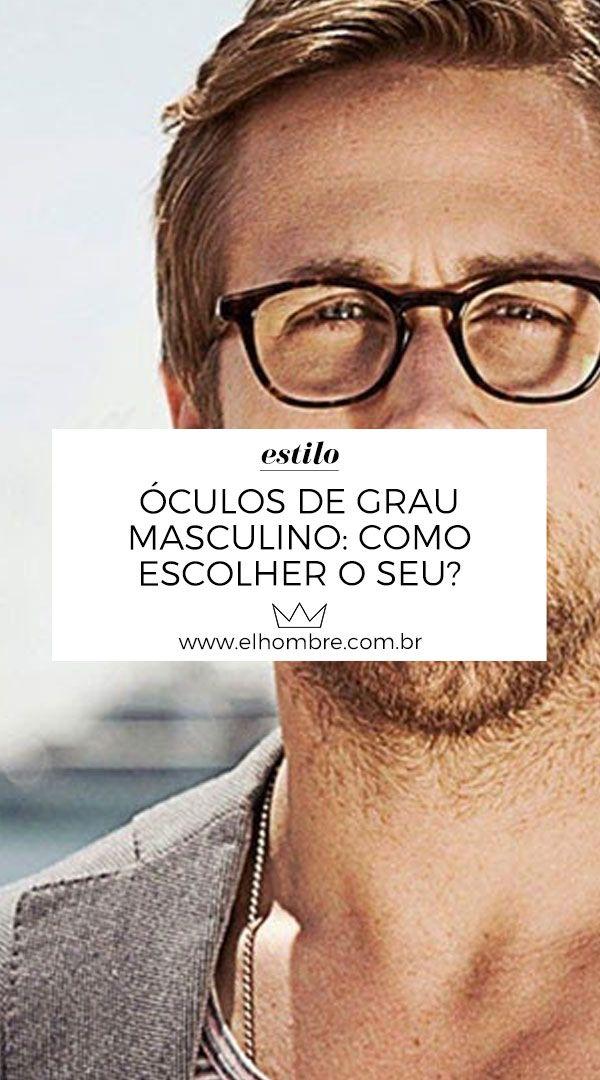 d5bbfe38b Óculos de grau masculino: como escolher o seu   Moda Masculina   Óculos de grau  masculino, Armação de oculos masculino, Óculos masculino