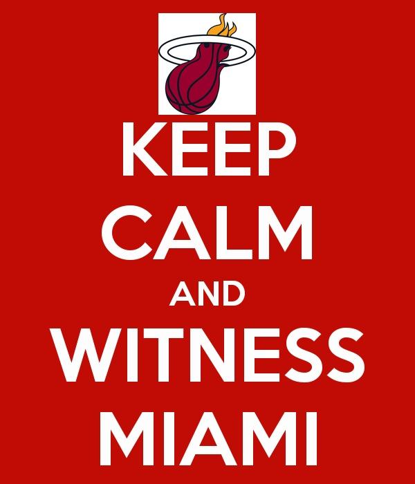 Witness Miami...Heat Nation