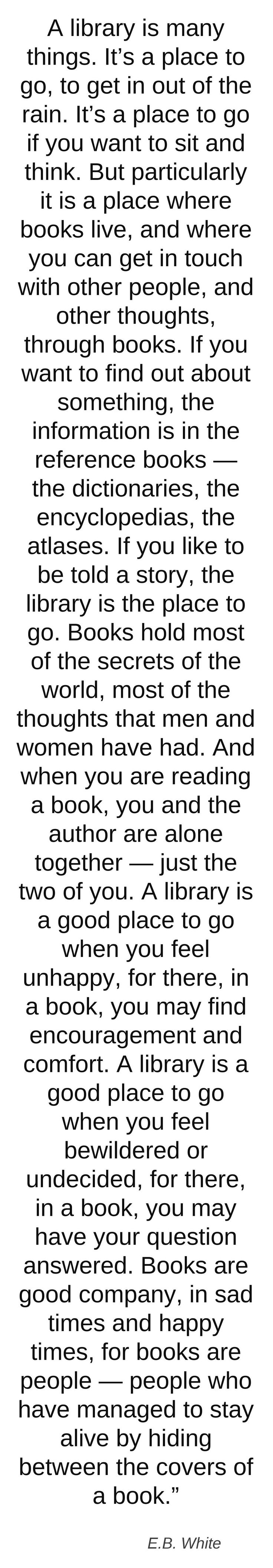 Quote by E.B White on libraries. It's also a place where the Vashda Narada live.