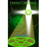 Twisted Christians (Paperback)By Scott Meade