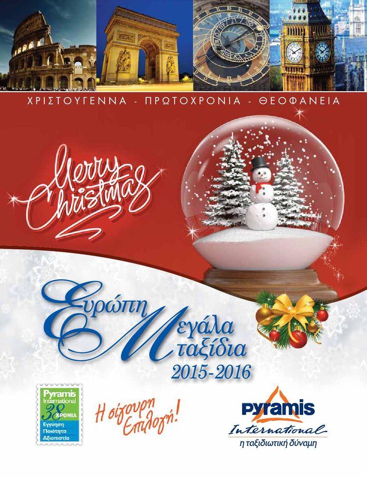 Pyramis travel | Χριστούγεννα – Πρωτοχρονιά – Θεοφάνια. Ευρώπη. Μεγάλα Ταξίδια 2015 – 2016 από Αθήνα. Online Κατάλογος : http://www.helppost.gr/prosfores/diakopes-taxidia/pyramis-travel/
