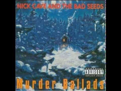 Nick Cave & the Bad Seeds - Murder Ballads FULL ALBUM -  .... my absolute favourite