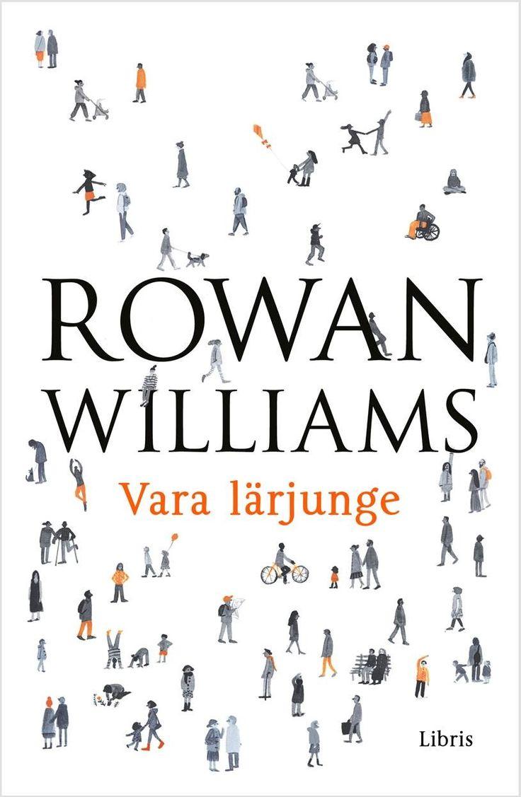 Vara lärjunge Rowan Williams