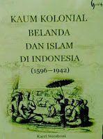 Toko Buku Sang Media : Kaum Kolonial Belanda dan Islam di Indonesia 1596 ...