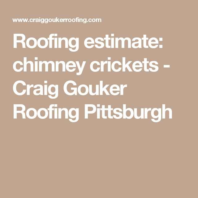 Roofing Estimate: Chimney Crickets   Craig Gouker Roofing Pittsburgh