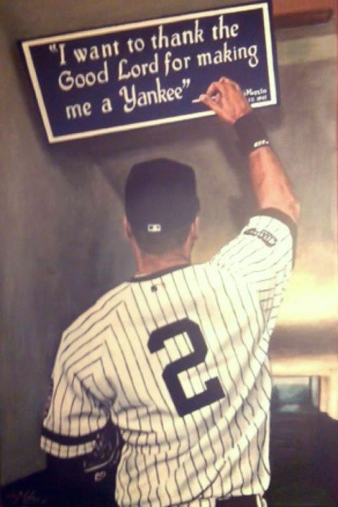 I want to thank the Good Lord for making me a Yankee.