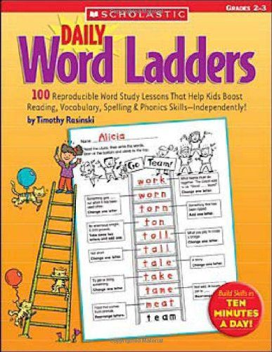 Grades 2-3: 100 Reproducible Word Study Lessons That Help Kids Boost Reading, Vocabulary, Spelling  Phonics Skills-Independently! (Daily Word Ladders)/Timothy Rasinski
