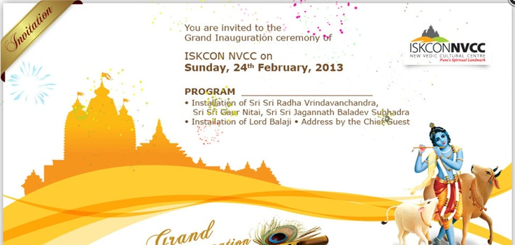 You are invited to the Grand Inauguration ceremony of  ISKCON NVCC on Sunday, 24th February, 2013.