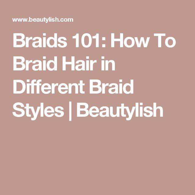 Braids 101: How To Braid Hair in Different Braid Styles | Beautylish #HairBraids101