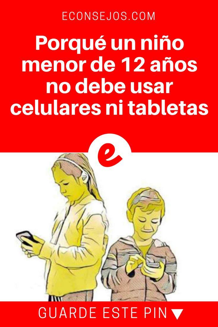 Niños y celular | Porqué un niño menor de 12 años no debe usar celulares ni tabletas | Aunque hay beneficios en el uso de la tecnología, el uso constante de teléfonos celulares y tabletas por parte de los niños puede tener un impacto de otras maneras que no te gustará saber.