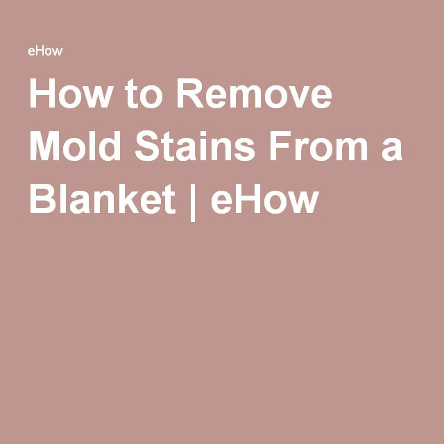 How to Remove Mold Stains From a Blanket   eHow