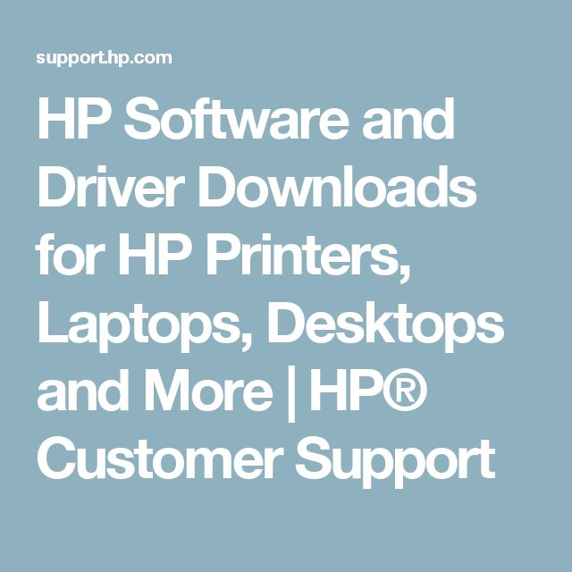 HP Software and Driver Downloads for HP Printers, Laptops, Desktops and More | HP® Customer Support