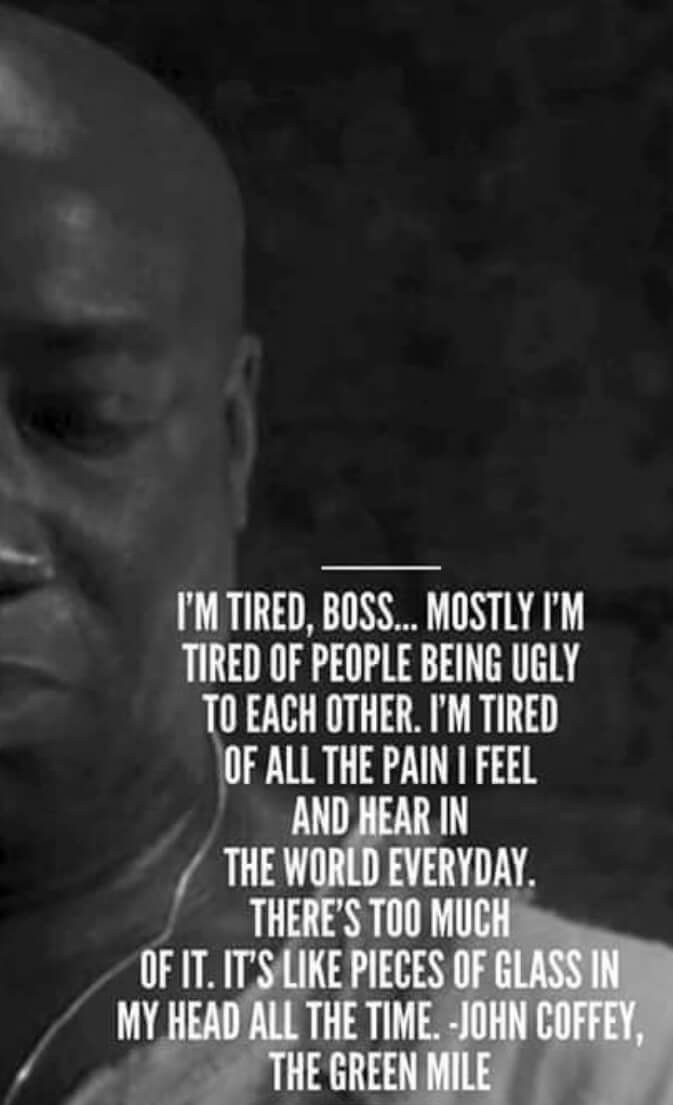 Quotes im green mile tired boss the Between the
