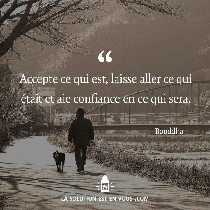 """Acceptation : """"Accepte ce qui est, laisse aller ce qui était et aie confiance en ce qui sera."""" - #quotes, #citations, #pixword"""