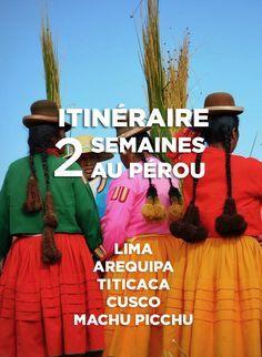 Voici une suggestion d'itinéraire de 2 semaines au Pérou afin de ne manquer aucun incontournable lors votre prochain voyage: Lima, Arequipa, Titicaca, Custo et le fameux Machu Picchu!