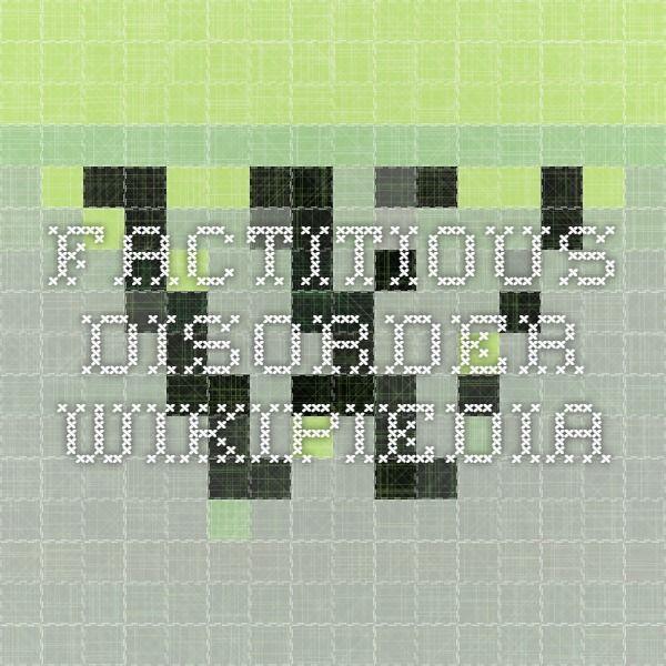 Factitious disorder - Wikipiedia