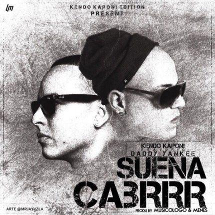 Kendo Kaponi Ft. Daddy Yankee - Suena Cabrrr (Prod. By Musicologo & Menes)