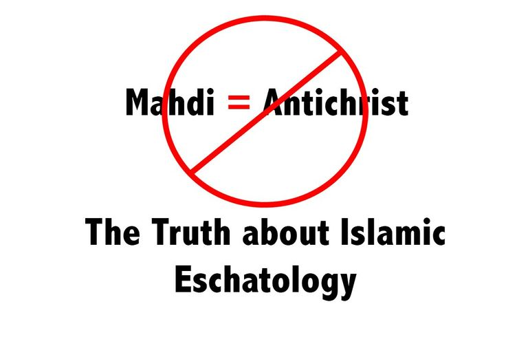 The Mahdi = Antichrist Theory Exposed – Origins of Islamic Eschatology –...