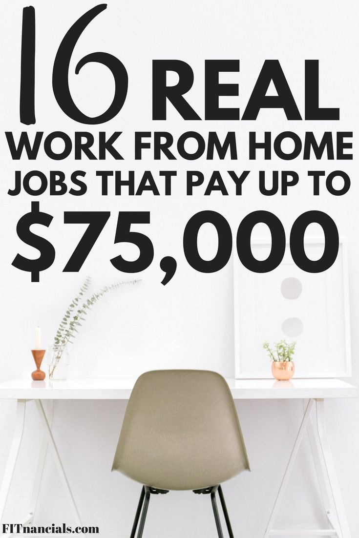16 real work from home jobs that make up to 75000 a year
