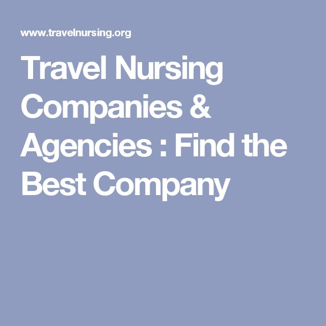 Travel Nursing Companies & Agencies : Find the Best Company
