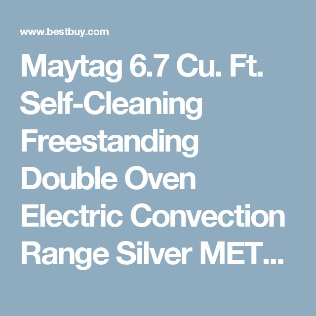 Maytag 6.7 Cu. Ft. Self-Cleaning Freestanding Double Oven Electric Convection Range Silver MET8720DS - Best Buy