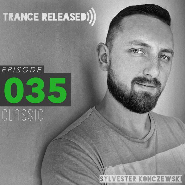"""Check out """"Trance Released Episode 035 Classic"""" by Sylvester Konczewski on Mixcloud"""