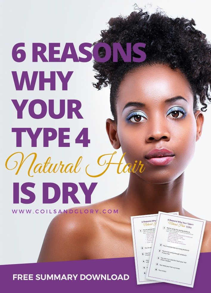 6 Natural Hairstyles For The 4c Naturalista That Are Easy: 6 Reasons Why Your Type 4 Natural Hair Always Feels Dry