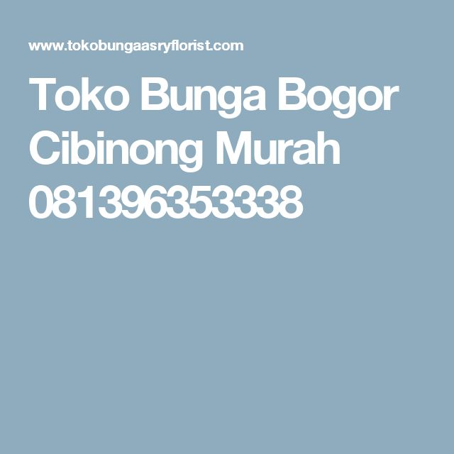 Toko Bunga Bogor Cibinong Murah 081396353338